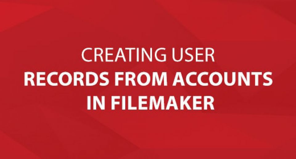 Creating User Records from Accounts in FileMaker