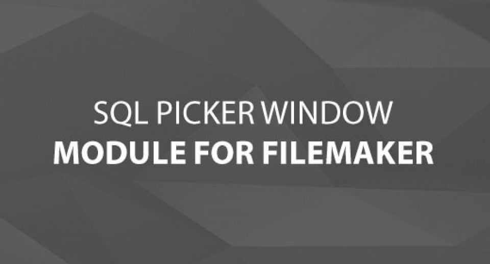 SQL Picker Window Module For FileMaker