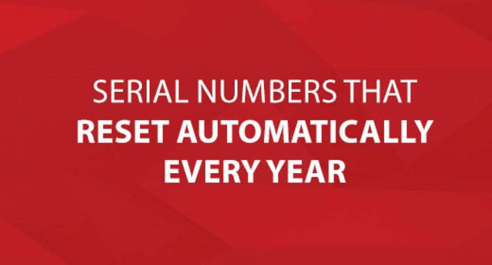 Serial Numbers That Reset Automatically Every Year