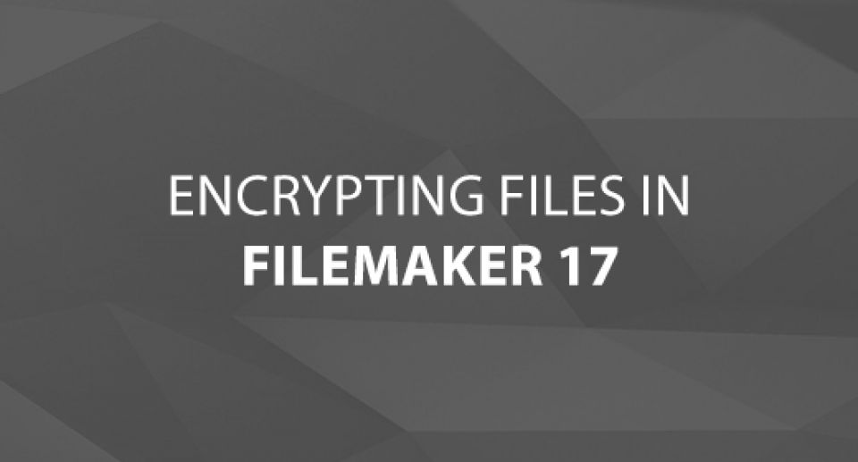 Encrypting Files in FileMaker 17