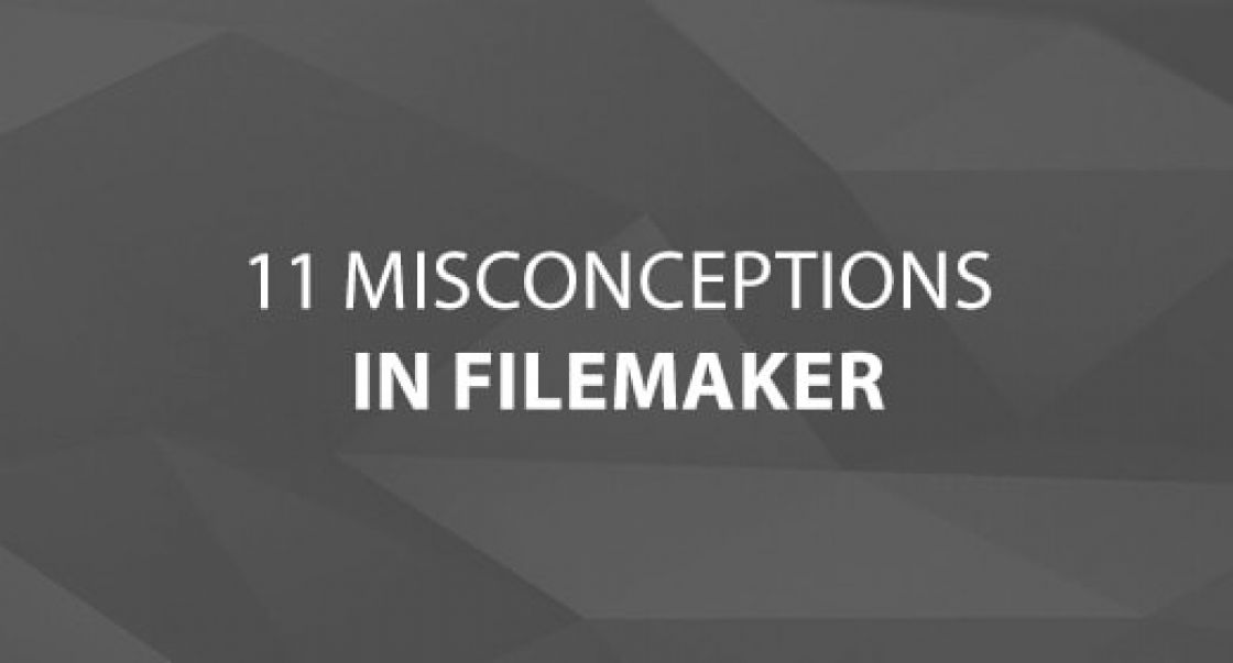 Top 11 Misconceptions About FileMaker