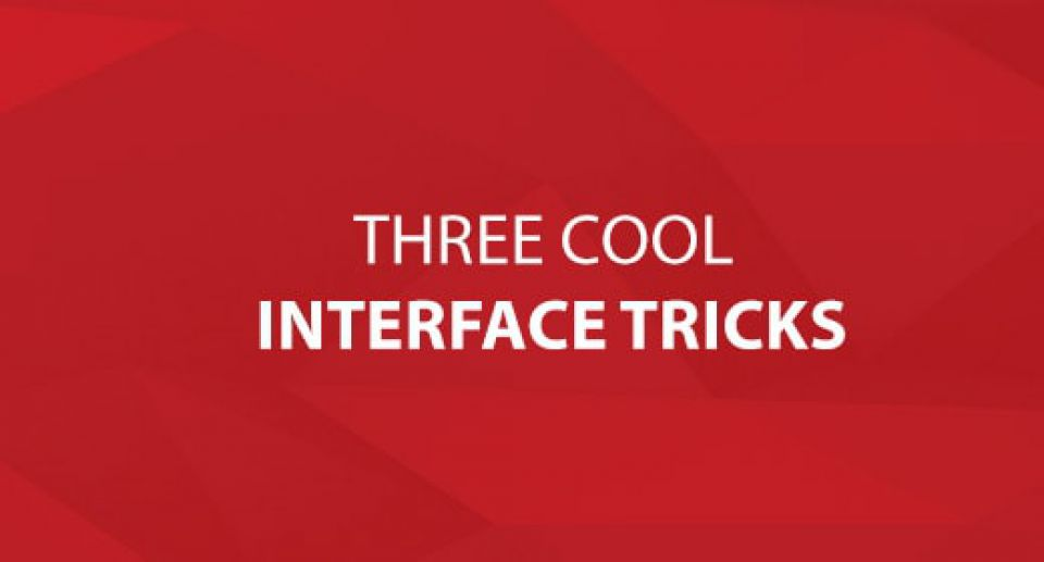 Three Cool Interface Tricks