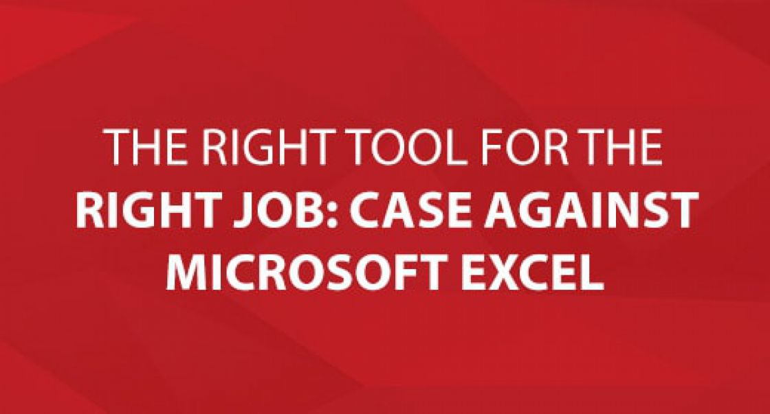 Right Tool for the Right Job: A Case Against Excel