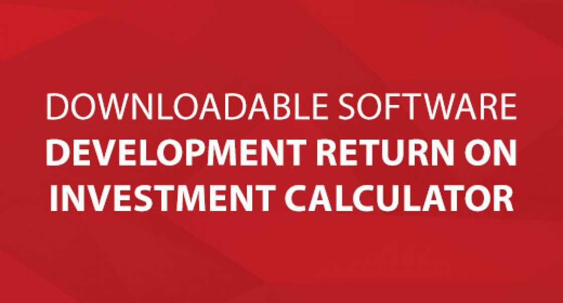 Downloadable Software Development Return on Investment Calculator