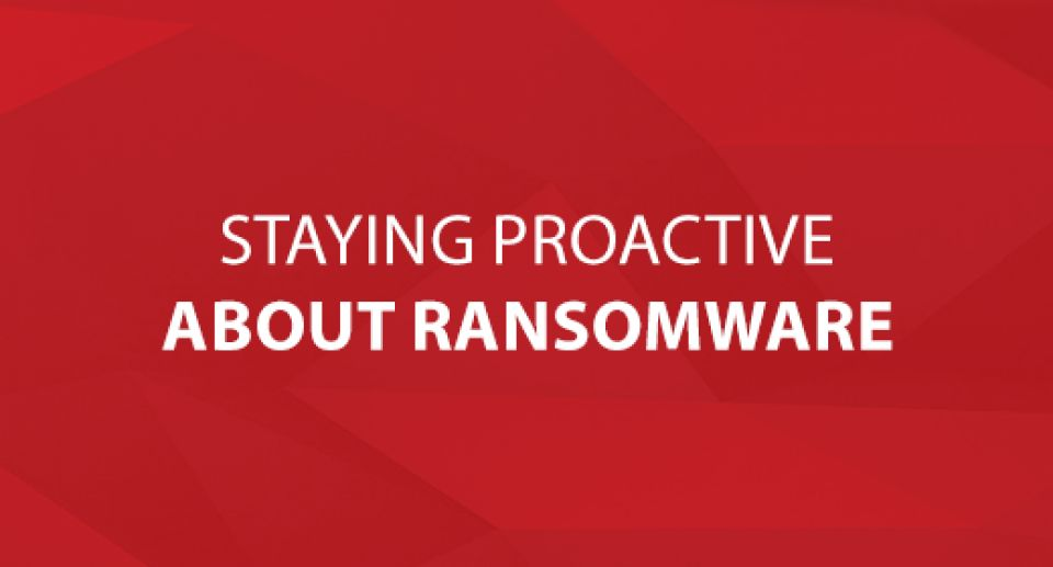 Staying Proactive About Ransomware