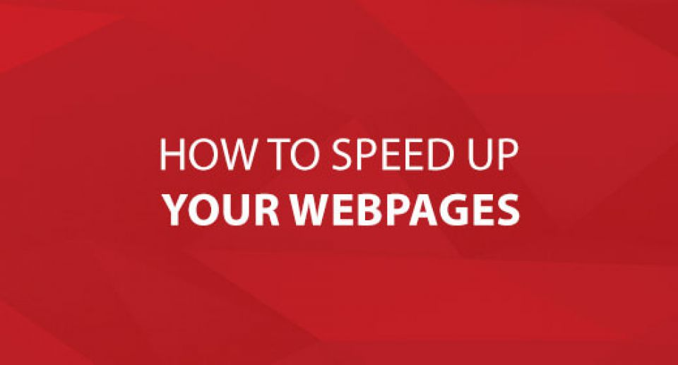 How To Speed Up Your Webpages