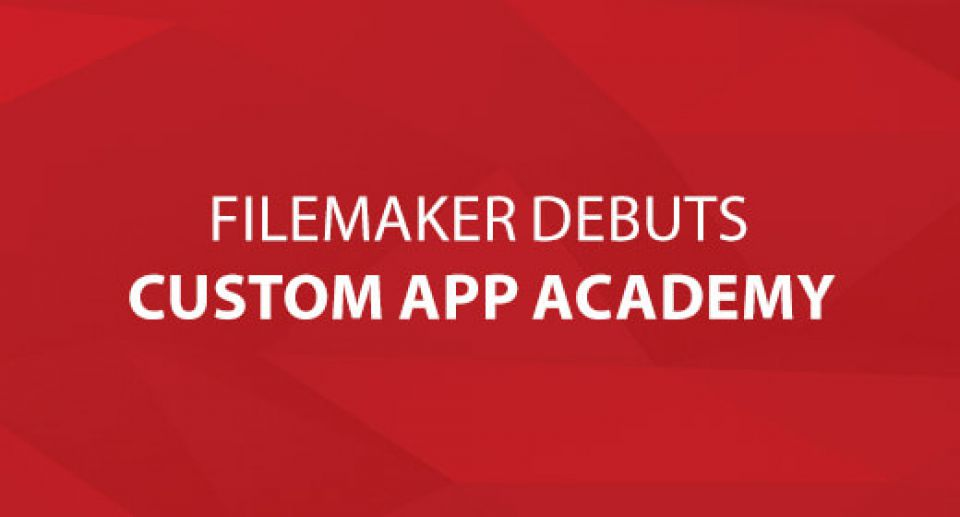 FileMaker Debuts Custom App Academy