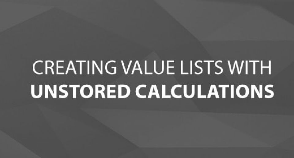 Creating value Lists with Unstored Calculations