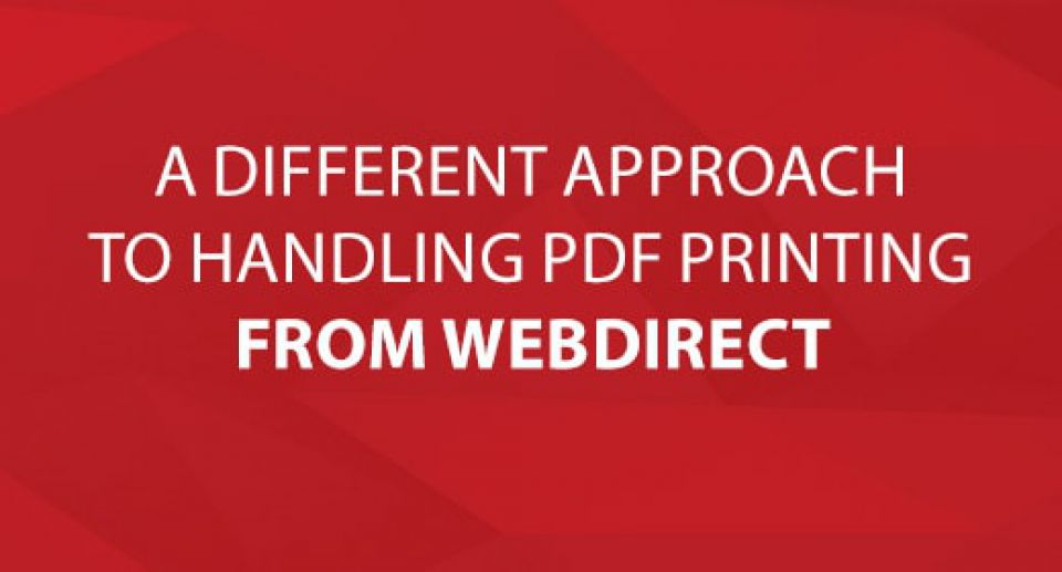 Different Approach to Handle PDF Printing via WebDirect