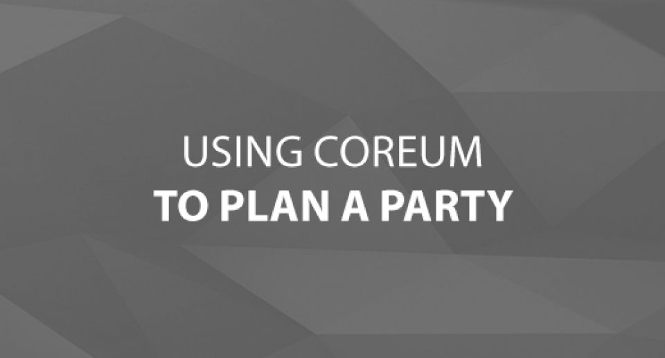 Using CoreUM to Plan a Party