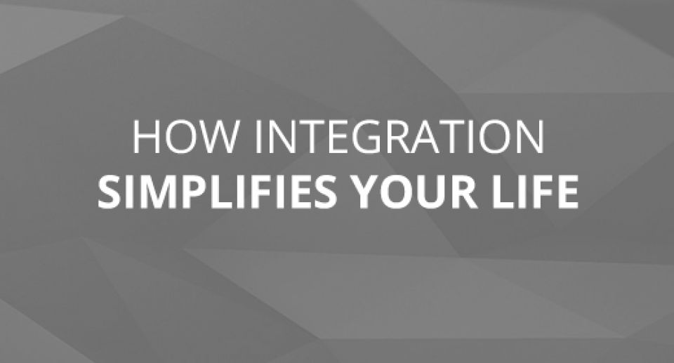 How Integration Simplifies Your Life