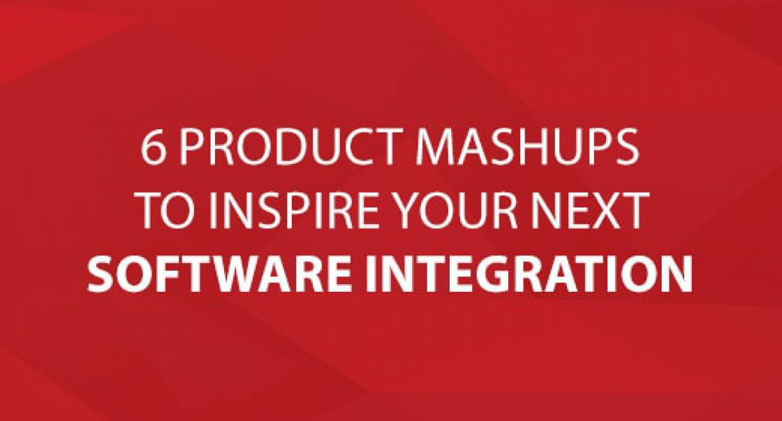 6 Product Mashups to Inspire Your Software Integration