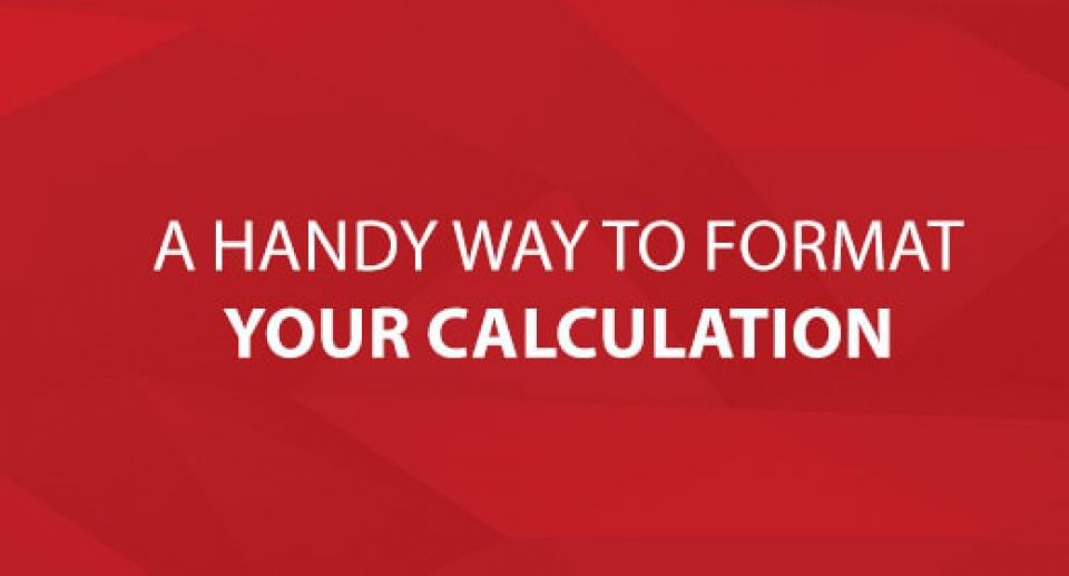 A Handy Way to Format Your Calculation