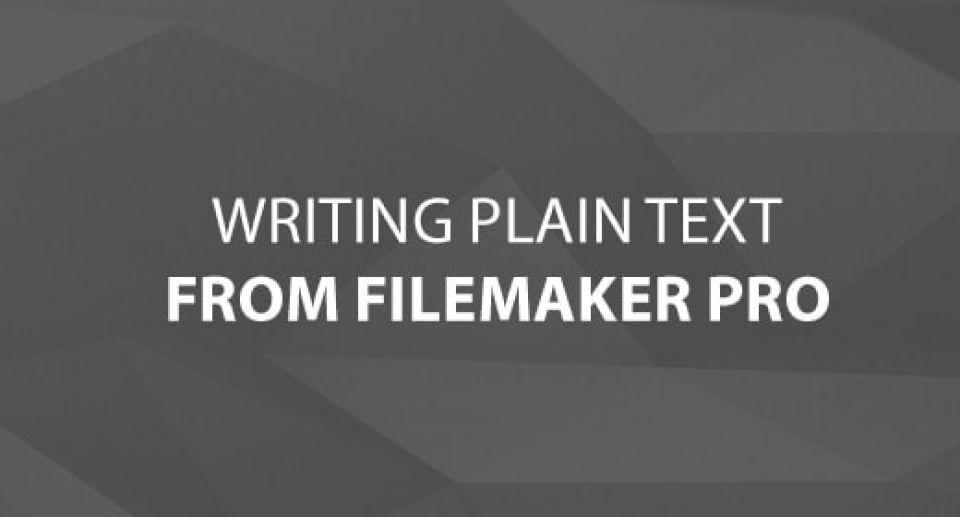 Writing Plain text from FileMaker Pro