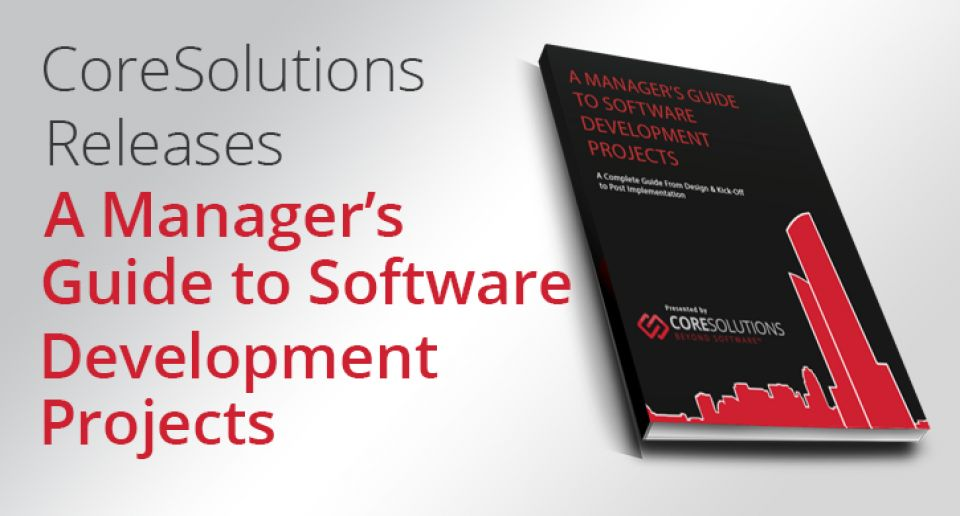 "CoreSolutions Releases ""A Manager's Guide to Software Development Projects"" E-Book"