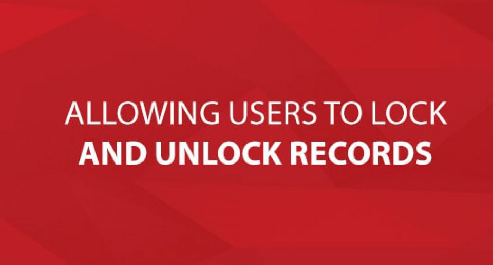 Allowing Users to Lock and Unlock Records