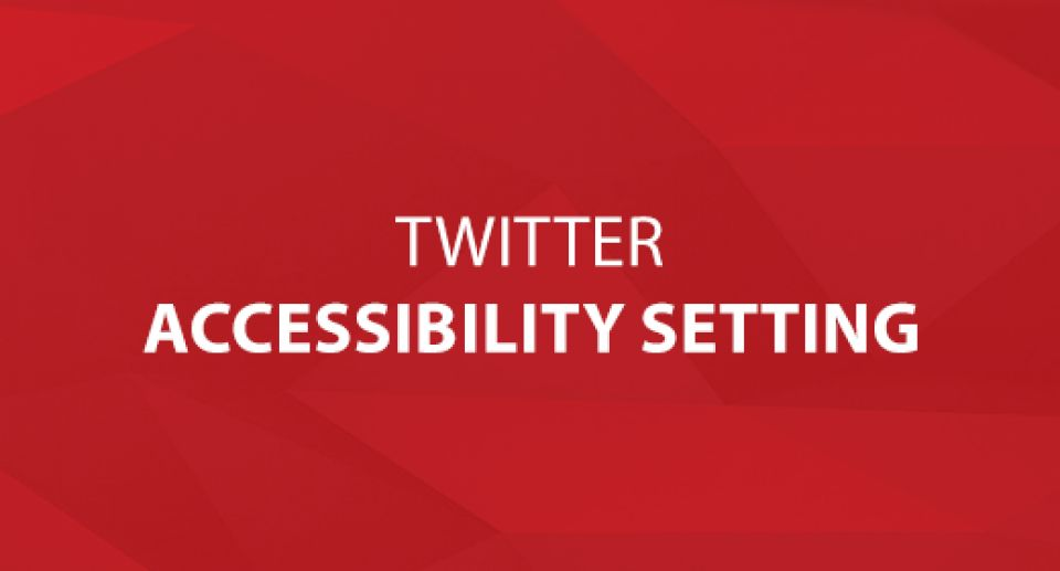 Twitter Accessibility Setting