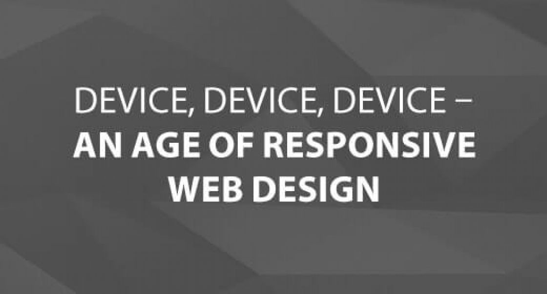 Device, Device, Device – An Age of Responsive Web Design