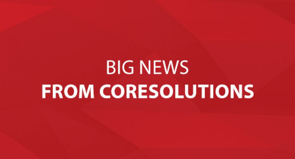 Big News from CoreSolutions