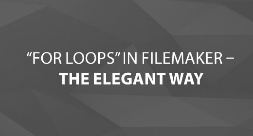 """For Loops"" in FileMaker – The Elegant Way"