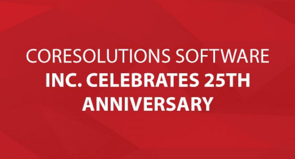 CoreSolutions Software Inc. Celebrates 25th Anniversary.