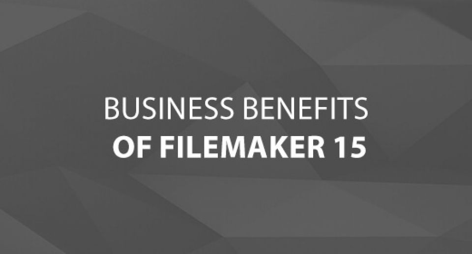 Business Benefits of FileMaker 15