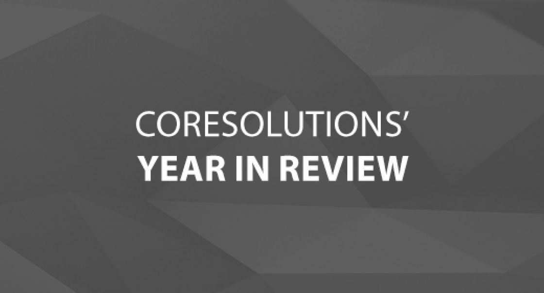 CoreSolutions' Year in Review