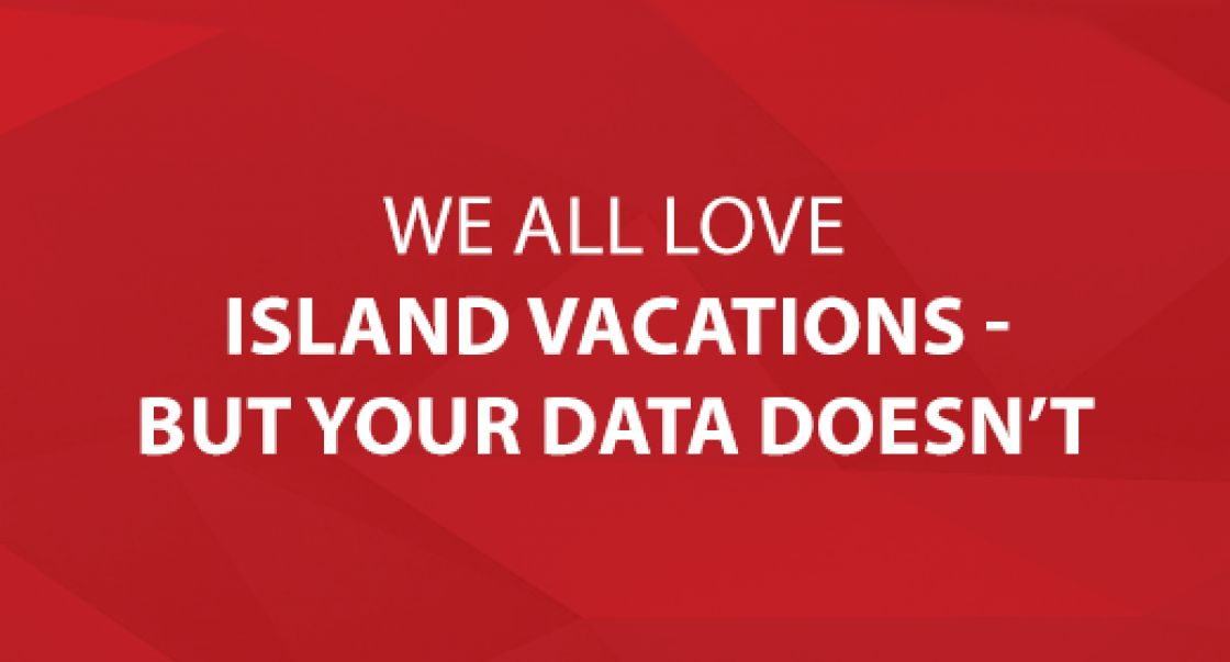 We All Love Island Vacations - But Your Data Doesn't