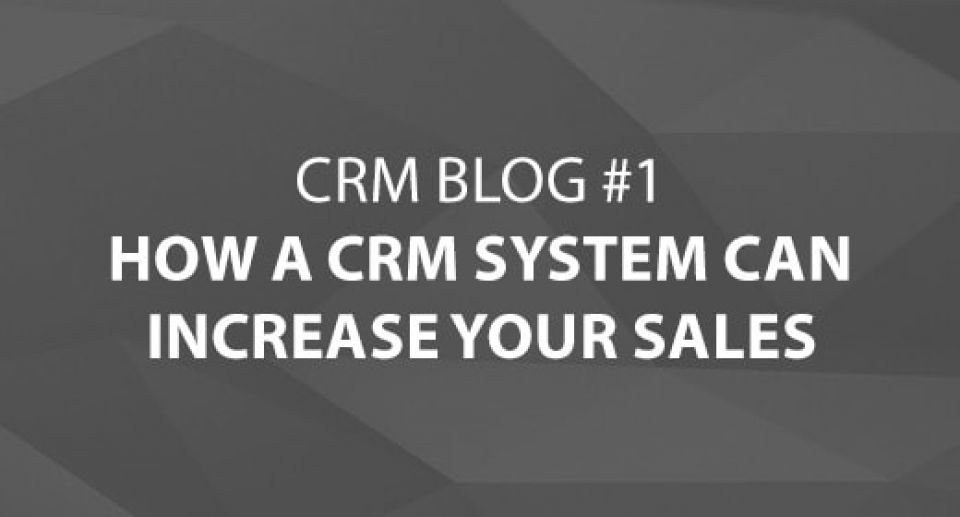 How A CRM System Can Increase Your Sales