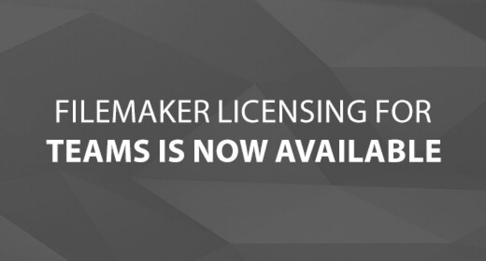 FileMaker Licensing for Teams is Now Available