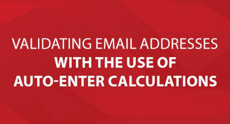 Validating Email Addresses With The Use of Auto-Enter Calculations