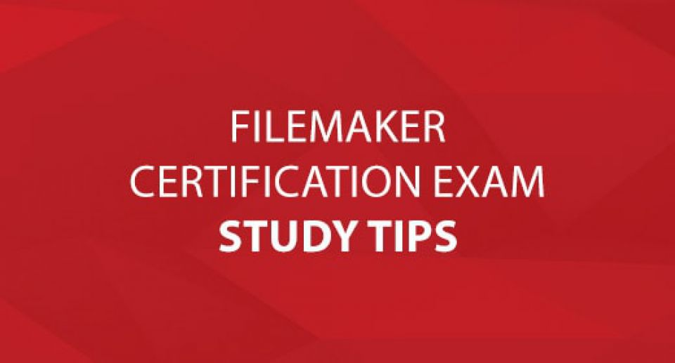 FileMaker Certification Exam Study Tips