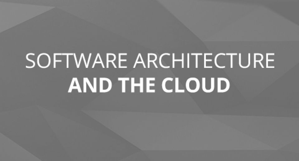 Software Architecture and The Cloud