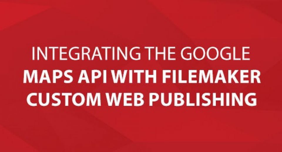 Integrating the Google Maps API with FileMaker Custom Web Publishing