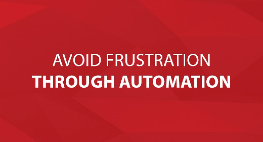 Avoid Frustration Through Automation