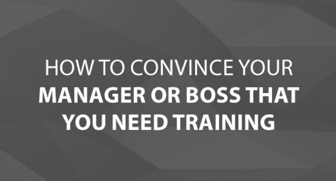 How to Convince Your Manager or Boss That You Need Training