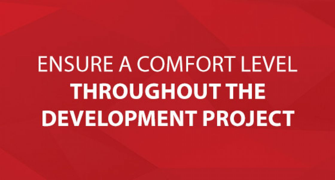 Ensure a Comfort Level Throughout the Development Project