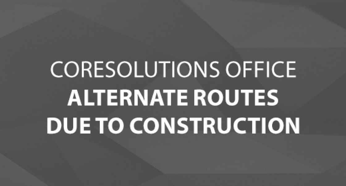 CoreSolutions Alternate Routes Due to Construction
