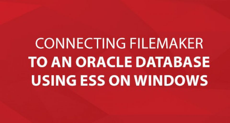 Connecting FileMaker to an Oracle Database Using ESS on Windows