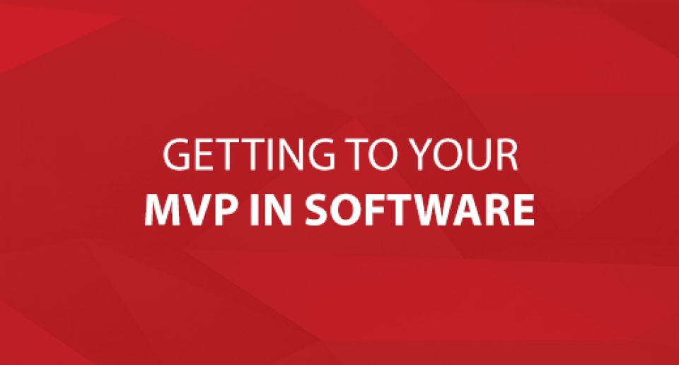 Getting to Your MVP in Software