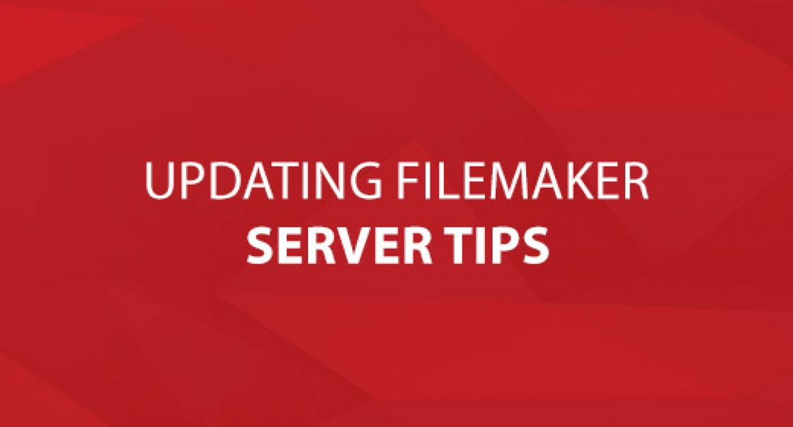 Updating FileMaker Server Tips