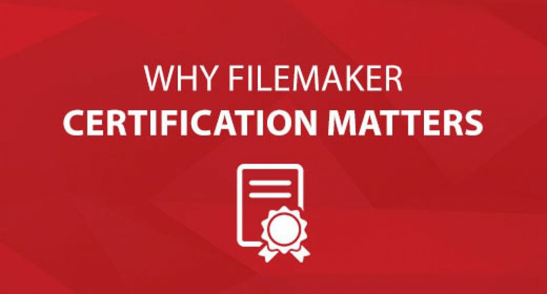 Why FileMaker Certification Matters