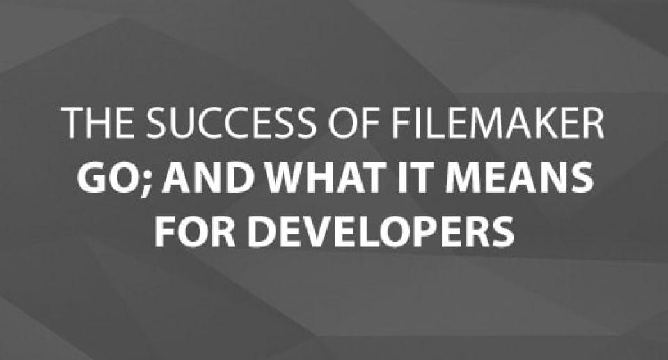 The Success of FileMaker Go & What it Means for Developers