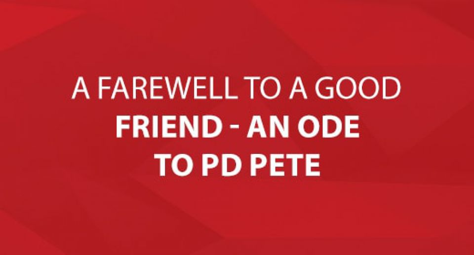 A Farewell to a Good Friend - An Ode to PD Pete