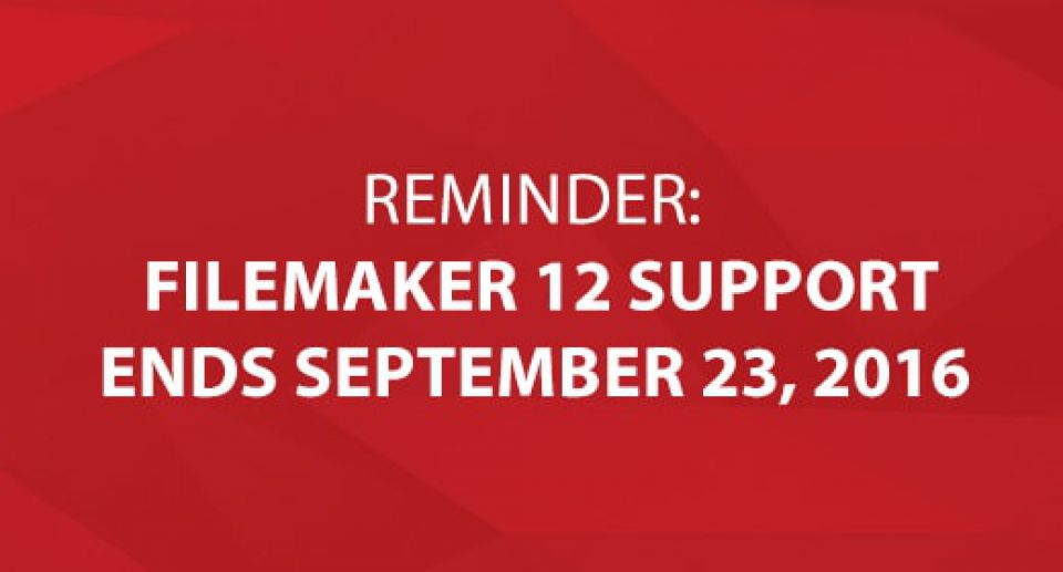 FileMaker 12 Support Will End September 23, 2016