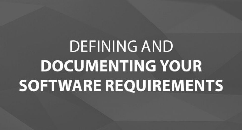 Defining and Documenting Your Software Requirements