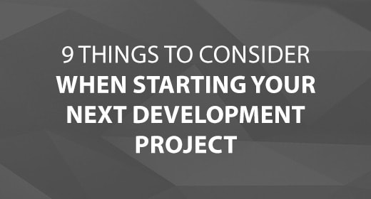 9 Things to Consider When Starting Your Next Development Project Image