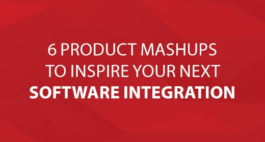 6 Product Mashups to Inspire Your Next Software Integration text image
