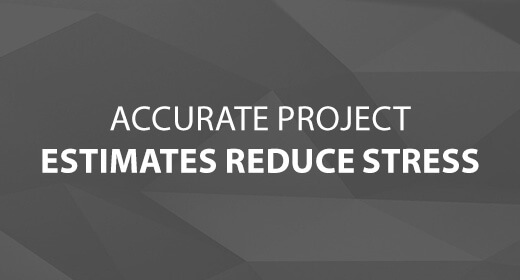 Accurate Project Estimates Reduce Stress text image