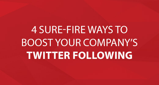 4 Sure-Fire Ways to Boost Your Company's Twitter Following text image